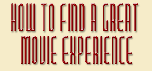 How to Find A Great Movie Experience